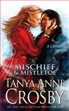 Mischief and Mistletoe, Tanya Crosby, 1490948112