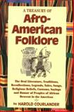 A Treasury of African-American Folklore : The Oral Literature, Traditions, Recollections, Courlander, Harold, 1569248117