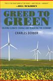 Greed to Green, Charles Derber, 1594518114