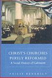 Christ's Churches Purely Reformed 9780300088120