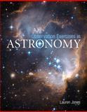 Observation Exercises in Astronomy, Jones, Lauren, 0321638123