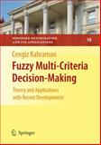 Fuzzy Multi-Criteria Decision Making : Theory and Applications with Recent Developments, , 0387768122