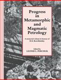 Progress in Metamorphic and Magmatic Petrology : A Memorial Volume in Honour of D. S. Korzhinskiy, , 0521548128