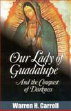 Our Lady of Guadalupe, Warren H. Carroll, 0931888123