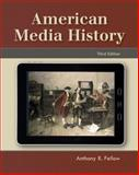 American Media History, Fellow, Anthony, 111134812X