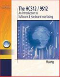 The HCS12/9S12 : An Introduction to Hardware and Software Interfacing, Huang, Han-Way, 1401898122