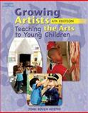 Growing Artists : Teaching the Arts to Young Children, Koster, Joan Bouza, 1428318127