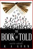 The Book of Told, K. A. Gunn, 1490838120