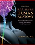 Regional Human Anatomy : A Laboratory Workbook for Use with Models and Prosections, Grine, Frederick Edward, 0073378127
