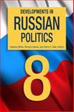 Developments in Russian Politics 8 8th Edition