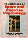 Foundations of Sport and Exercise Psychology, Weinberg, Robert S. and Gould, Daniel, 087322812X