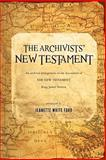 The Archivists' New Testament, Jeanette Ford, 1470198126