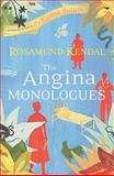 The Angina Monologues, Kendal, Rosamund, 1770098127