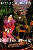 Bright Freedom's Song, Gloria Houston and Gloria M. Houston, 0152018123
