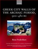 Greek City Walls of the Archaic Period, 900-480 BC, Frederiksen, Rune, 0199578125
