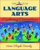 Language Arts : Exploring Connections, Bromley, Karen D'Angelo, 0205268129