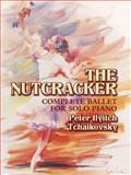 The Nutcracker, Peter Ilyitch Tchaikovsky, 0486438120