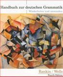 Handbuch Zur Deutschen Grammatik : Wiederholen und Anwenden, Rankin, Jamie and Wells, Larry D., 0618338128