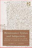 Renaissance Syntax and Subjectivity : Ideological Contents of Latin and the Vernacular in Scottish Prose Chronicles, Leeds, John, 0754658120