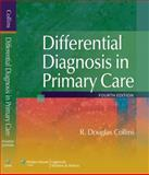 Differential Diagnosis in Primary Care, Collins, R. Douglas, 0781768128