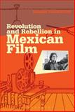 Revolution and Rebellion in Mexican Film, Thornton, Niamh, 1441168125