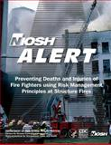 Preventing Deaths and Injuries of Fire Fighters Using Risk Management Principles at Structure Fires, Centers for Disease Control and Prevention and National Institute National Institute for Occupational Safety and Health, 149357812X