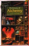 Dictionary of Alchemy, Mark Haeffner, 1904658121