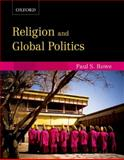 Religion and Global Politics, Paul S. Rowe, 0195438124