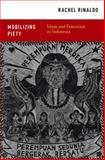 Mobilizing Piety : Islam and Feminism in Indonesia, Rinaldo, Rachel, 0199948127