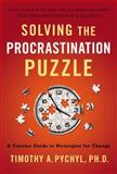 Solving the Procrastination Puzzle, Timothy A. Pychyl, 0399168125