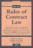 Rules of Contract Law : Selections from the Uniform Commercial Code, the CISG, the Restatement (Second) of Contracts, and the UNIDROIT Principles, with Material on Contract Drafting, 2003-2004, Knapp, Charles L., 0735528128