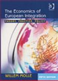 The Economics of European Integration : Theory, Practice, Policy, Molle, Willem, 0754648125