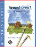 Microsoft Access 7 for Windows 95 : Illustrated Brief Edition, Reding, Elizabeth E., 0760038120