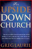 The Upside-Down Church, Greg Laurie and David Kopp, 084237812X