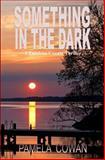 Something in the Dark, P. Cowan, 1467998125