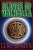 Slaves of Valhalla, Luke Romyn, 147932812X