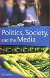 Politics, Society, and the Media : Canadian Perspectives, Nesbitt-Larking, Paul, 1551118122