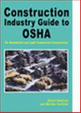 Construction Industry Guide to OSHA : For Residential and Light Commerical Construction, VanCise, David and VanCise, Martha, 1930528124