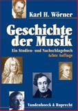 Geschichte der Musik : Ein Studien- und Nachschlagebuch, H Worner, Karl, 3525278128