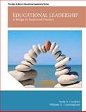 Educational Leadership : A Bridge to Improved Practice, Cunningham, William G. and Cordeiro, Paula A., 0132678128