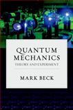 Quantum Mechanics : Theory and Experiment, Beck, Mark, 0199798125