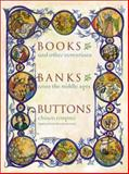 Books, Banks, Buttons : And Other Inventions from the Middle Ages, Frugoni, Chiara, 0231128126