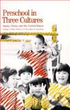 Preschool in Three Cultures : Japan, China and the United States, Tobin, Joseph J. and Wu, David Y. H., 0300048122