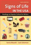 Signs of Life in the USA : Readings on Popular Culture for Writers, Maasik, Sonia and Solomon, Jack, 0312478127