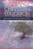 Mapping Christian Education, Jack L. Seymour, 0687008123
