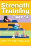 Strength Training Over 50, D. Cristine Caivano, 0764158120
