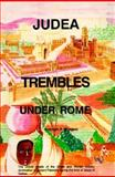 Judea Trembles under Rome, Rudolph R. Windsor, 0962088129