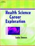 Health Science Career Exploration, Simmers, Louise, 1401858120