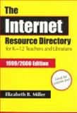 The Internet Resource Directory for K-12 Teachers and Librarians, Miller, Elizabeth B., 1563088126