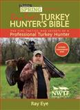 Chasing Spring Presents - Ray Eye's Turkey Hunter's Bible, Ray Eye, 162873812X